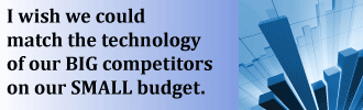 How to buy technology rivaling your big competitors on a small budget.